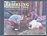 Tumbling over the Edge : A Rant for Children's Play, Bos, Bev and Chapman, Jenny, 0931793025