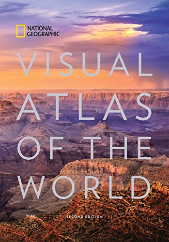 National Geographic Visual Atlas of the World, 2nd Edition: Fully Revised and Updated...