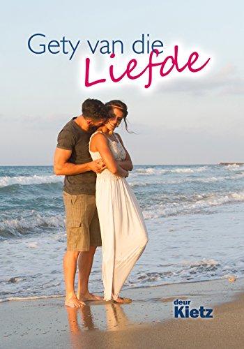 Gety van die Liefde (Afrikaans Edition)