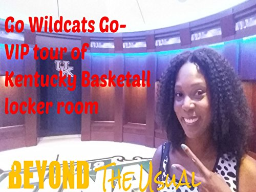 (Go Wildcats Go- VIP tour of the University of Kentucky's Basketball locker room)