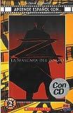 La máscara del Zorro Book + CD (Lecturas graduadas: Aprende Espanol Con...: Nivel 2 / Graded Readers: Learn Spanish With...: Level 2)