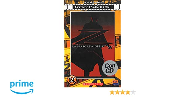 La máscara del Zorro Book + CD (Lecturas graduadas: Aprende Espanol Con...: Nivel 2 / Graded Readers: Learn Spanish With...: Level 2) (Spanish Edition): ...