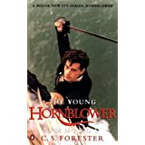 "The Young Hornblower Omnibus: ""Mr.Midshipman Hornblower"", ""Lieutenant Hornblower"", ""Hornblower and the ""Hotspur"""" (A Horatio Hornblower Tale of the Sea)"