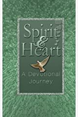 Spirit & Heart: A Devotional Journey- A Prayer Diary for Daily Devotional Journaling: Seeking the Heart of God Through Your Quiet Time Devotions (Volume 1) Paperback