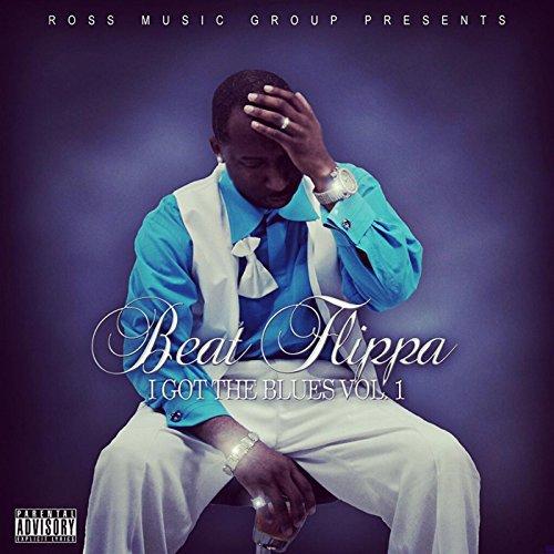 Beat Flippa I Got the Blues, Vol.1