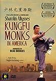 Shaolin Ulysses: Kungfu Monks in America