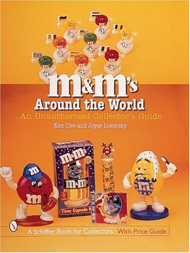 Download M&M'S(r) Around the World: An Unauthorized Collector's Guide (Schiffer Book for Collectors) pdf epub