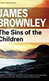 The Sins of the Children, James Brownley, 0727866648