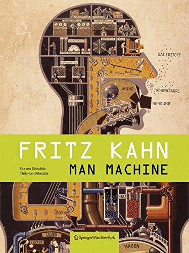 Fritz Kahn: Man Machine / Maschine Mensch