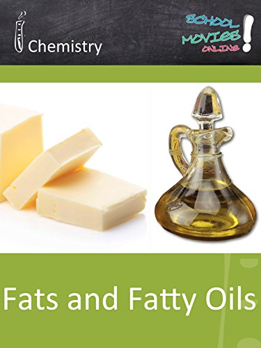 Fats and Fatty Oils - School Movie on Chemistry