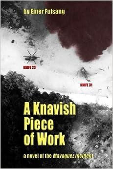 A Knavish Piece of Work: A Novel of the Mayaguez Incident by Ejner Fulsang (2014-12-14)