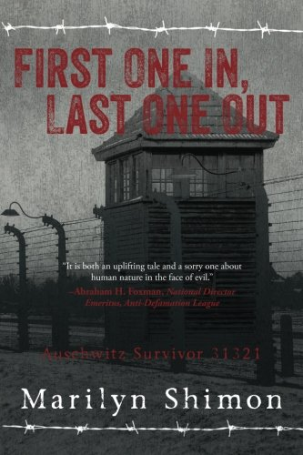 First One In, Last One Out: Auschwitz Survivor 31321 by CreateSpace Independent Publishing Platform