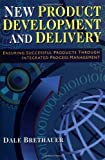 New Product Development and Delivery, Dale M. Brethauer, 0814407137