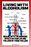 Living with Alcoholism, M. S. Publishing.com, 1450501354