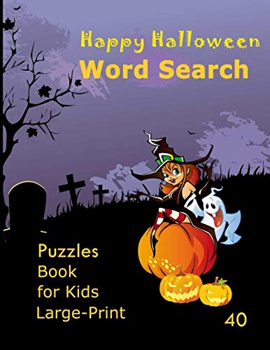 Happy Halloween Word Search Puzzles Book for Kids: Large-Print 40 Puzzles Easy Solving Word Search great gift for kids]()