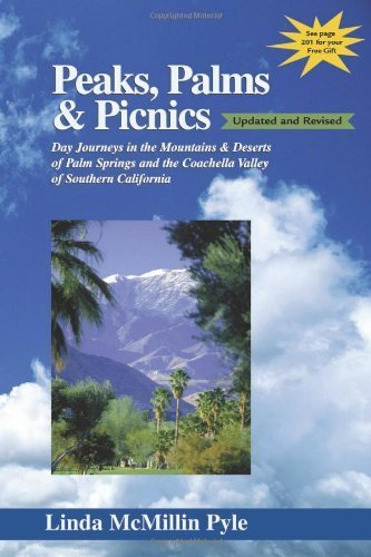 Peaks, Palms & Picnics: Day Journeys in the Mountains & Deserts of Palm Springs and the Coachella Valley of Southern California (Peaks, Palms, and Picnics) by Linda McMillin Pyle - In Shopping Palm Springs Malls