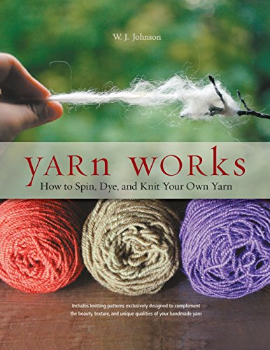 Yarn Works: How to Spin, Dye, and Knit Your Own Yarn (How To Dye Yarn compare prices)