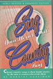 Sing Your Heart Out, Country Boy : Classic Country Songs and Their Inside Stories by the Men and Women Who Wrote Them, Horstman, Dorothy, 0915608197