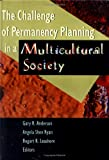 The Challenge of Permanency Planning in a Multicultural Society, Gary R Anderson, Bogart R Leashore, John J Ryan, 0789000342