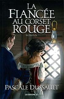 La fiancée au corset rouge, Dussault, Pascale