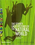 The Seventy Great Mysteries of the Natural World: Unlocking the Secrets of Our Planet