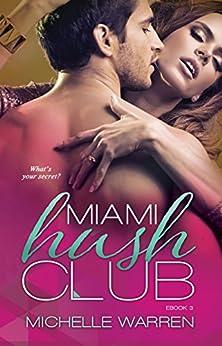 Miami Hush Club: Book 3 (Miami Hush Club Series) by [Warren, Michelle]