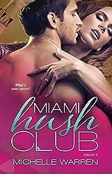 Miami Hush Club: Book 3 (Miami Hush Club Series)
