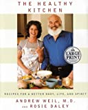 The Healthy Kitchen, Andrew Weil and Rosie Daley, 0375431616