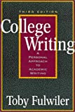 College Writing Vol. 3 : A Personal Approach to Academic Writing, Fulwiler, Toby, 0867095237