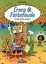 Croco & Fastefoude, tome 1 : Croco a les crocs par Bouchard