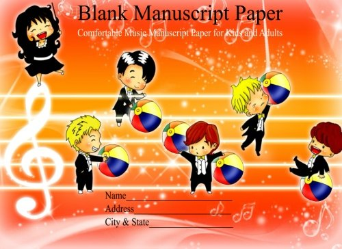 Blank Manuscript Paper: Comfortable Music Manuscript Paper For Kids And Adults