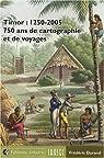 Timor : 1250-2005, 750 ans de cartographie et de voyages par Durand (III)