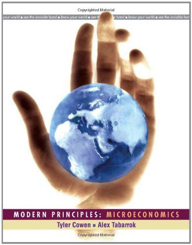 Modern Principles: Microeconomics by Cowen, Tyler, Tabarrok, Alex (October 9, 2009) Paperback