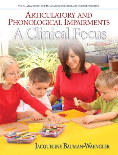 Articulatory and Phonological Impairments: A Clinical Focus (4th Edition) (Allyn & Bacon Communication Sciences and Disorders) by Pearson