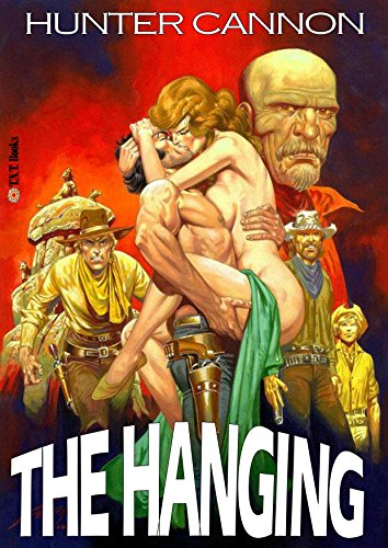 The Hanging (A Shootist Adult Western Book 2) ()