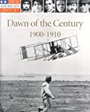 Dawn of the Century: 1900-1910 (Our American Century)