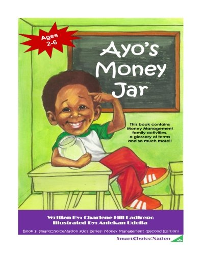 Ayo's Money Jar -Second Edition: Learning about money can be so much fun! (SmartChoiceNation Kids Series) (Volume 1) - Preschool Books About Money