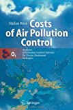 Costs of Air Pollution Control : Analyses of Emission Control Options for Ozone Abatement Strategies, Reis, Stefan, 3642078788