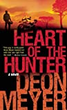 img - for Heart of the Hunter by Deon Meyer (2012-03-06) book / textbook / text book