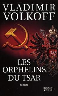 Les Orphelins du Tsar par Vladimir Volkoff