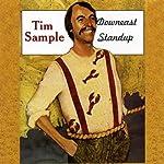 Downeast Standup | Tim Sample