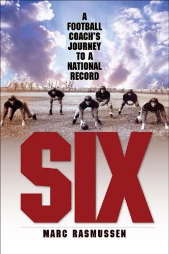 Six: A Football Coach's Journey to a National Record ebook