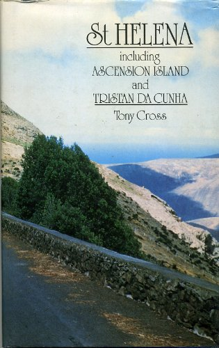St. Helena: With Chapters on Ascension Island and Tristan da Cunha