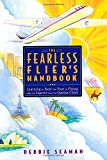The Fearless Flier's Handbook: Learning to Beat the Fear of Flying with the Experts from the Qantas Clinic