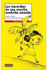 Las maravillas de una sencilla sombrilla amarilla / The Simple Stellar Umbrella (Leer Es Vivir) Paperback