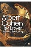 Modern Classics Her Lover (belle Du Seigneur) (Penguin Modern Classics)