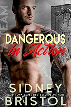 Dangerous in Action (Aegis Group Alpha Team Book 2) by [Bristol, Sidney]