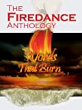 The Firedance Anthology: Words That Burn