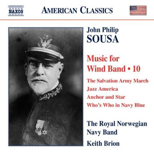 Sousa: Music for Wind Band, Vol. 10 (Royal Norwegian Navy Band)