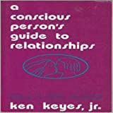 img - for A Conscious Person's Guide to Relationships book / textbook / text book